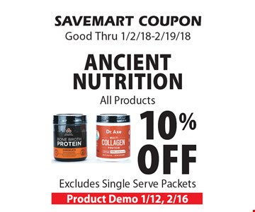 10% off ancient nutrition All Products Excludes Single Serve Packets. SAVEMART COUPON Good Thru 1/2/18-2/19/18.