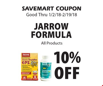 10% off Jarrow formula All Products. SAVEMART COUPON Good Thru 1/2/18-2/19/18.