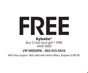 Free Kybella Buy 2 vials and get 1 FREE SAVE $600. With this coupon. Not valid with other offers. Expires 2/28/18.