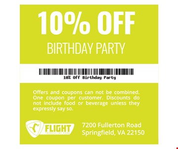 10% Off Birthday Party. Offers and coupons can not be combined. One coupon per customer. Discounts do not include food or beverage unless they expressly say so.