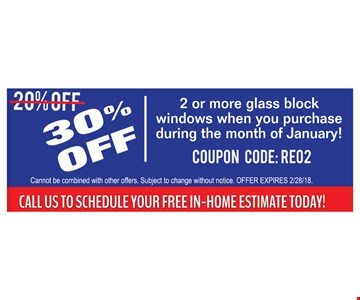 30% OFF  2 or more glass block windows when you purchase during the month of January! -Coupon CODE REO2