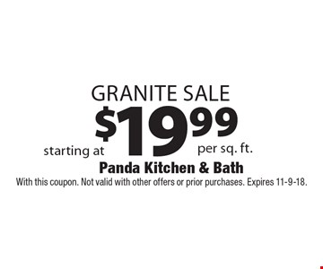 $19.99 Granite Sale. With this coupon. Not valid with other offers or prior purchases. Expires 11-9-18.