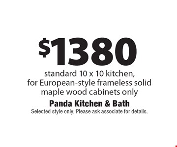 $1380 standard 10 x 10 kitchen, for European-style frameless solid 