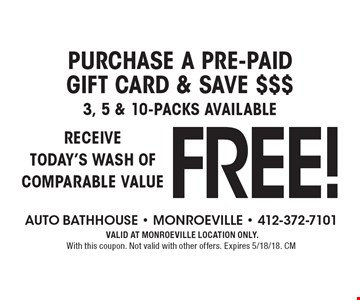 FREE. Receive today's wash of comparable value with purchase a pre-paid gift card. VALID AT MONROEVILLE LOCATION ONLY. With this coupon. Not valid with other offers. Expires 5/18/18. CM