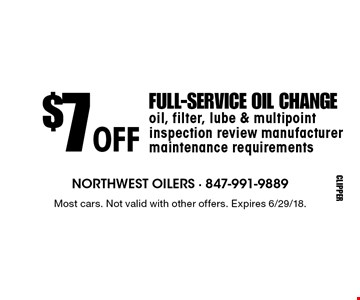 $7 off full-service oil change - oil, filter, lube & multipoint inspection review manufacturer maintenance requirements. Most cars. Not valid with other offers. Expires 6/29/18.