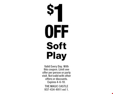$1 off Soft Play. Valid Every Day. With this coupon. Limit one offer per person or party visit. Not valid with other offers or discounts. Expires 4-6-18. The Magic Castle 937-434-4911 ext 1.
