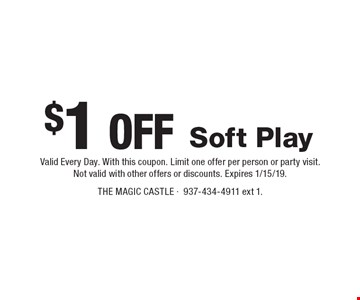 $1 Off Soft Play. Valid Every Day. With this coupon. Limit one offer per person or party visit. Not valid with other offers or discounts. Expires 1/15/19.