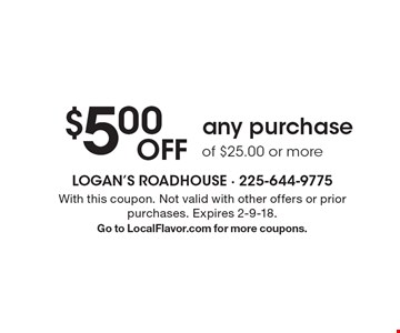 $5.00 Off any purchase of $25.00 or more . With this coupon. Not valid with other offers or prior purchases. Expires 2-9-18.Go to LocalFlavor.com for more coupons.