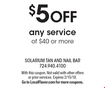 $5 off any service of $40 or more. With this coupon. Not valid with other offers or prior services. Expires 2/15/18. Go to LocalFlavor.com for more coupons.