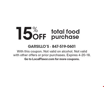 15% Off total food purchase. With this coupon. Not valid on alcohol. Not valid with other offers or prior purchases. Expires 4-20-18. Go to LocalFlavor.com for more coupons.
