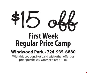 $15 off First Week Regular Price Camp. With this coupon. Not valid with other offers or prior purchases. Offer expires 6-1-18.
