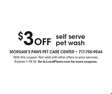 $3 Off self serve pet wash. With this coupon. Not valid with other offers or prior services. Expires 1-19-18. Go to LocalFlavor.com for more coupons.