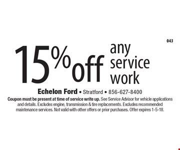 15% off any service work. Coupon must be present at time of service write up. See Service Advisor for vehicle applications and details. Excludes engine, transmission & tire replacements. Excludes recommendedmaintenance services. Not valid with other offers or prior purchases. Offer expires 1-5-18.