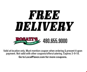 FREE delivery Valid at location only. Must mention coupon when ordering & present it upon payment. Not valid with other coupons/offers/catering. Expires 3-9-18. Go to LocalFlavor.com for more coupons.
