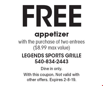 Free appetizer with the purchase of two entrees ($8.99 max value). Dine in only.With this coupon. Not valid with other offers. Expires 2-8-19.