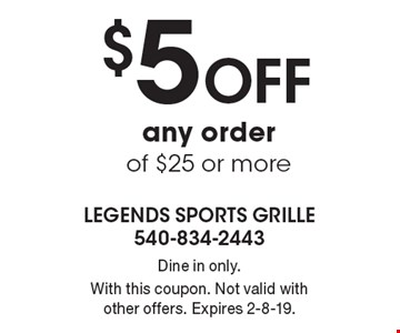 $5 Off any order of $25 or more. Dine in only.With this coupon. Not valid with other offers. Expires 2-8-19.