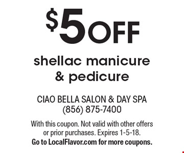 $5 OFF shellac manicure & pedicure. With this coupon. Not valid with other offers or prior purchases. Expires 1-5-18. Go to LocalFlavor.com for more coupons.