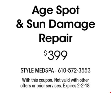 $399 Age Spot & Sun Damage Repair. With this coupon. Not valid with other offers or prior services. Expires 2-2-18.