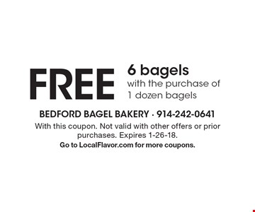 Free 6 bagels with the purchase of 1 dozen bagels. With this coupon. Not valid with other offers or prior purchases. Expires 1-26-18. Go to LocalFlavor.com for more coupons.