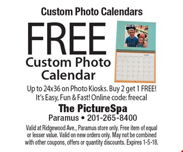 Custom Photo Calendars. FREE Custom Photo Calendar. Up to 24x36 on Photo Kiosks. Buy 2 get 1 FREE! It's Easy, Fun & Fast! Online code: freecal. Valid at Ridgewood Ave., Paramus store only. Free item of equal or lesser value. Valid on new orders only. May not be combined with other coupons, offers or quantity discounts. Expires 1-5-18.