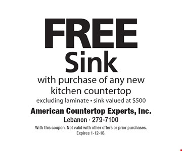 Free Sink with purchase of any new kitchen countertop. Excluding laminate. Sink valued at $500. With this coupon. Not valid with other offers or prior purchases. Expires 1-12-18.