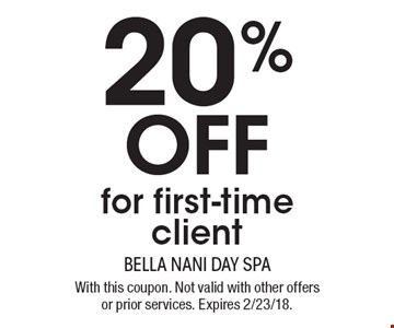 20% off for first-time client. With this coupon. Not valid with other offers or prior services. Expires 2/23/18.