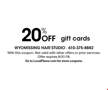 20% off gift cards. With this coupon. Not valid with other offers or prior services. Offer expires 8/31/18. Go to LocalFlavor.com for more coupons.