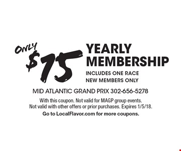 Only $15 yearly membership includes one race new members only. With this coupon. Not valid for MAGP group events. Not valid with other offers or prior purchases. Expires 1/5/18. Go to LocalFlavor.com for more coupons.