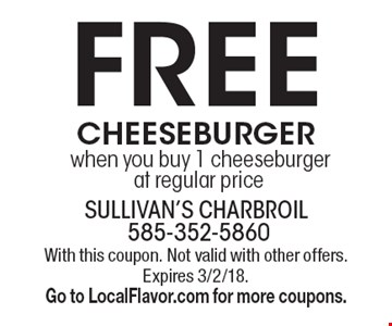 FREE cheeseburger. When you buy 1 cheeseburger at regular price. With this coupon. Not valid with other offers. Expires 3/2/18. Go to LocalFlavor.com for more coupons.