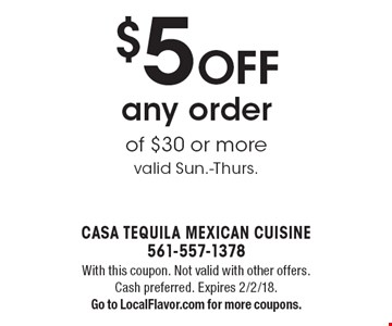 $5 off any order of $30 or more. Valid Sun.-Thurs.. With this coupon. Not valid with other offers. Cash preferred. Expires 2/2/18. Go to LocalFlavor.com for more coupons.