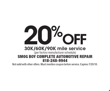 20% off 30K/60K/90K mile service (per factory manufacturer schedule). Not valid with other offers. Must mention coupon before service. Expires 7/20/18.