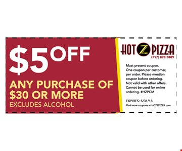 $5 OFF any purchase of $30 or More  - excludes alcohol
