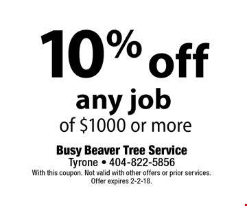 10% off any job of $1000 or more. With this coupon. Not valid with other offers or prior services. Offer expires 2-2-18.