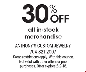 30% OFF all in-stock merchandise. Some restrictions apply. With this coupon. Not valid with other offers or prior purchases. Offer expires 2-2-18.