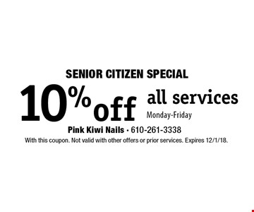 SENIOR CITIZEN Special 10% off all services. Monday-Friday. With this coupon. Not valid with other offers or prior services. Expires 12/1/18.