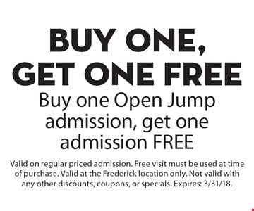 BUY ONE, GET ONE FREE Open Jump admision. Buy one Open Jump admission, get one admission FREE. Valid on regular priced admission. Free visit must be used at time of purchase. Valid at the Frederick location only. Not valid with any other discounts, coupons, or specials. Expires: 3/31/18.