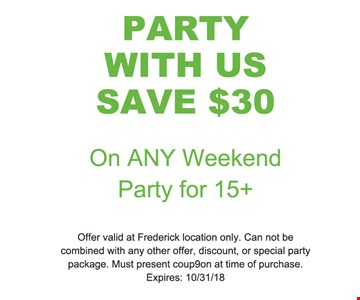 Offer valid at Frederick location only. Can not be combined with any other offer, discount, or special party package. Must present coup9on at time of purchase. Expires: 10/31/18