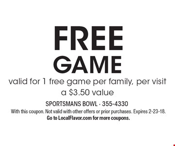 FREE Game valid for 1 free game per family, per visit a $3.50 value. With this coupon. Not valid with other offers or prior purchases. Expires 2-23-18.Go to LocalFlavor.com for more coupons.