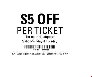 $5 OFF PER TICKET for up to 4 jumpersValid Monday-Thursday.