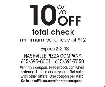 10% Off total check minimum purchase of $12. With this coupon. Present coupon when ordering. Dine in or carry-out. Not valid with other offers. One coupon per visit. Go to LocalFlavor.com for more coupons. Expires 2-2-18