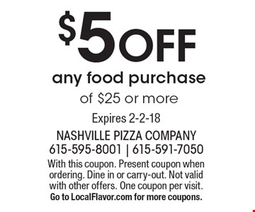 $5 Off any food purchase of $25 or more. With this coupon. Present coupon when ordering. Dine in or carry-out. Not valid with other offers. One coupon per visit. Go to LocalFlavor.com for more coupons.Expires 2-2-18