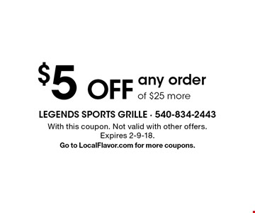 $5 OFF any order of $25 more. With this coupon. Not valid with other offers. Expires 2-9-18. Go to LocalFlavor.com for more coupons.