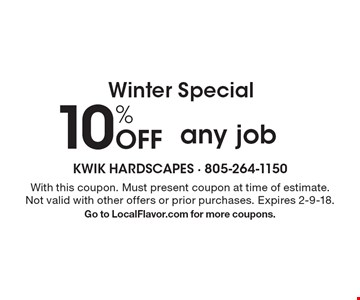 Winter Special. 10% Off any job. With this coupon. Must present coupon at time of estimate. Not valid with other offers or prior purchases. Expires 2-9-18. Go to LocalFlavor.com for more coupons.
