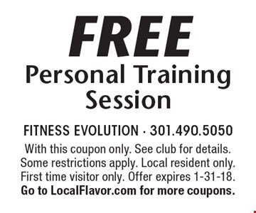 Free Personal Training Session. With this coupon only. See club for details. Some restrictions apply. Local resident only. First time visitor only. Offer expires 1-31-18. Go to LocalFlavor.com for more coupons.