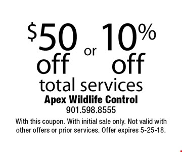 $50 off or 10% off total services. With this coupon. With initial sale only. Not valid with other offers or prior services. Offer expires 5-25-18.