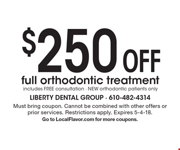 $250 off full orthodontic treatment. Includes free consultation. New orthodontic patients only. Must bring coupon. Cannot be combined with other offers or prior services. Restrictions apply. Expires 5-4-18. Go to LocalFlavor.com for more coupons.