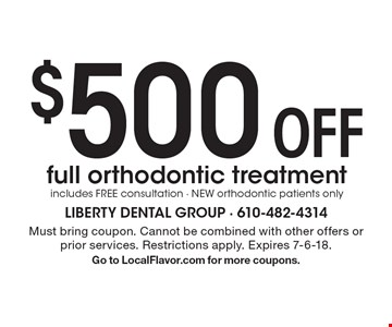 $500 off full orthodontic treatment. Includes free consultation. New orthodontic patients only. Must bring coupon. Cannot be combined with other offers or prior services. Restrictions apply. Expires 7-6-18. Go to LocalFlavor.com for more coupons.