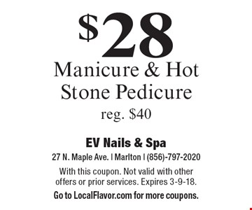 $28 Manicure & Hot Stone Pedicure. Reg. $40. With this coupon. Not valid with other offers or prior services. Expires 3-9-18. Go to LocalFlavor.com for more coupons.