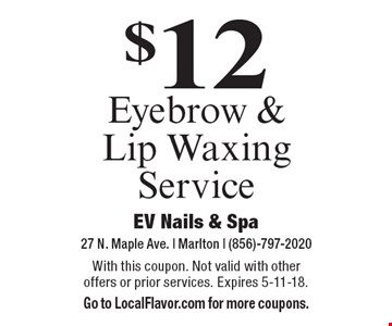 $12 Eyebrow & Lip Waxing Service. With this coupon. Not valid with other offers or prior services. Expires 5-11-18. Go to LocalFlavor.com for more coupons.
