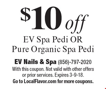 $10 off EV spa pedi OR pure organic spa pedi. With this coupon. Not valid with other offers or prior services. Expires 3-9-18. Go to LocalFlavor.com for more coupons.
